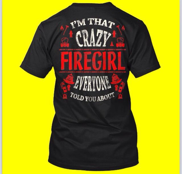 I'm that crazy female firefighter❤️