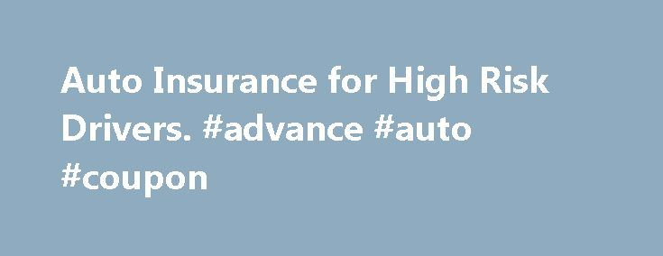 """Auto Insurance for High Risk Drivers. #advance #auto #coupon http://auto-car.nef2.com/auto-insurance-for-high-risk-drivers-advance-auto-coupon/  #high risk auto insurance # Auto Insurance for High Risk Drivers The """"high risk"""" label is given to drivers who have too many negative items on their driving records, whether those items are too many tickets and violations, traffic accidents, convictions for driving under the influence of alcohol or drugs, or other offenses. Having items like these…"""