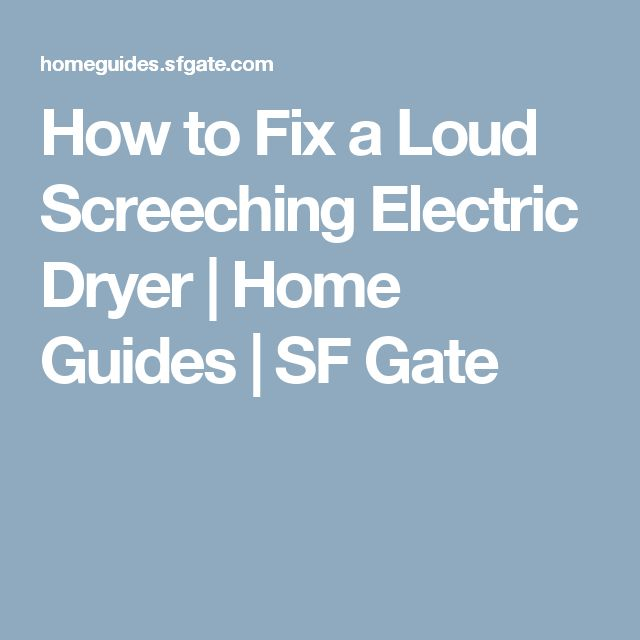 How to Fix a Loud Screeching Electric Dryer | Home Guides | SF Gate