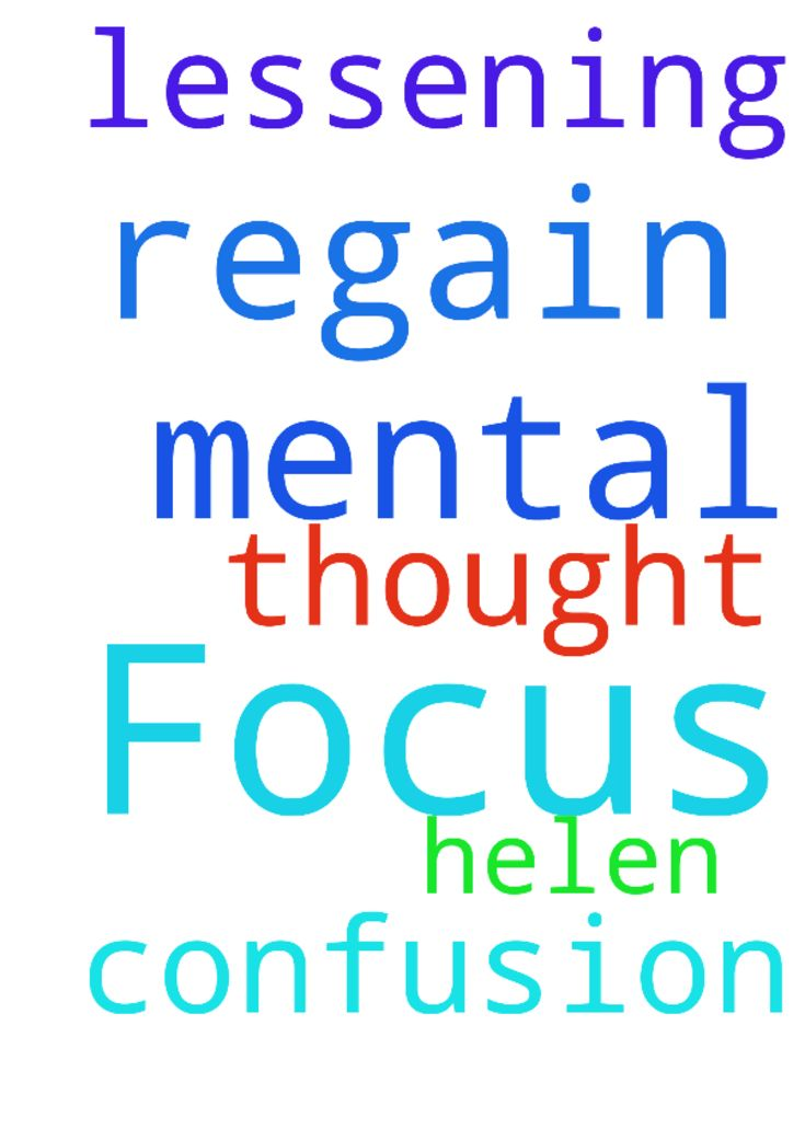 Focus -  Please pray for a lessening of mental confusion for Helen and help her regain focus of thought.  Posted at: https://prayerrequest.com/t/nvn #pray #prayer #request #prayerrequest