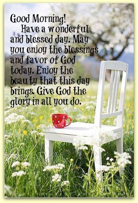 Good morning! Have a wonderful and blessed day! ❤️