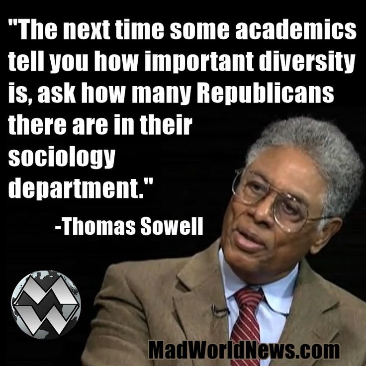 Thomas Sowell (#truth - people of all affiliation should be represented)