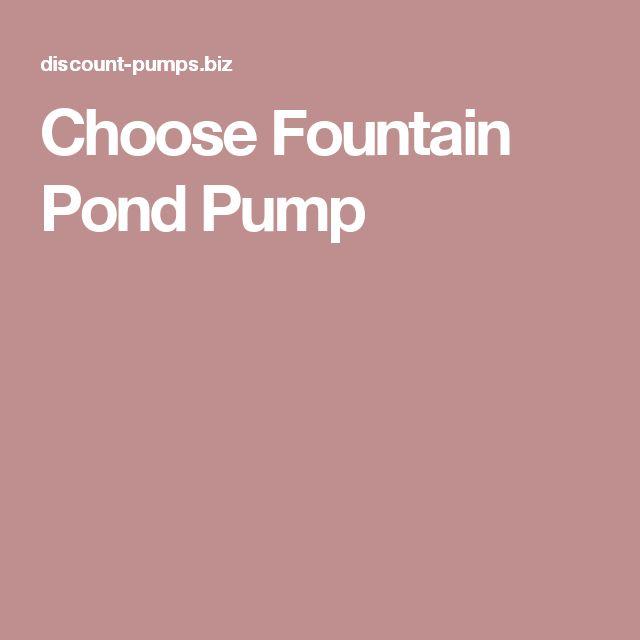 Choose Fountain Pond Pump