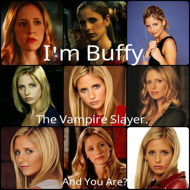 I'm Buffy The Vampire Slayer. And You Are?