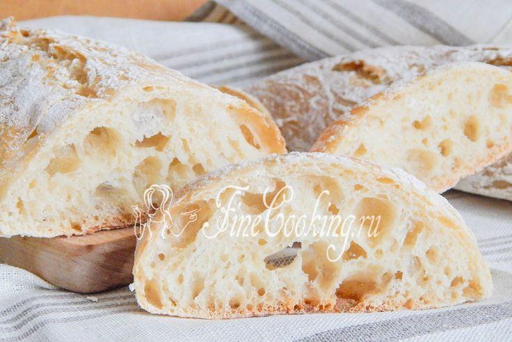 Итальянский хлеб чиабатта - рецепт с фото