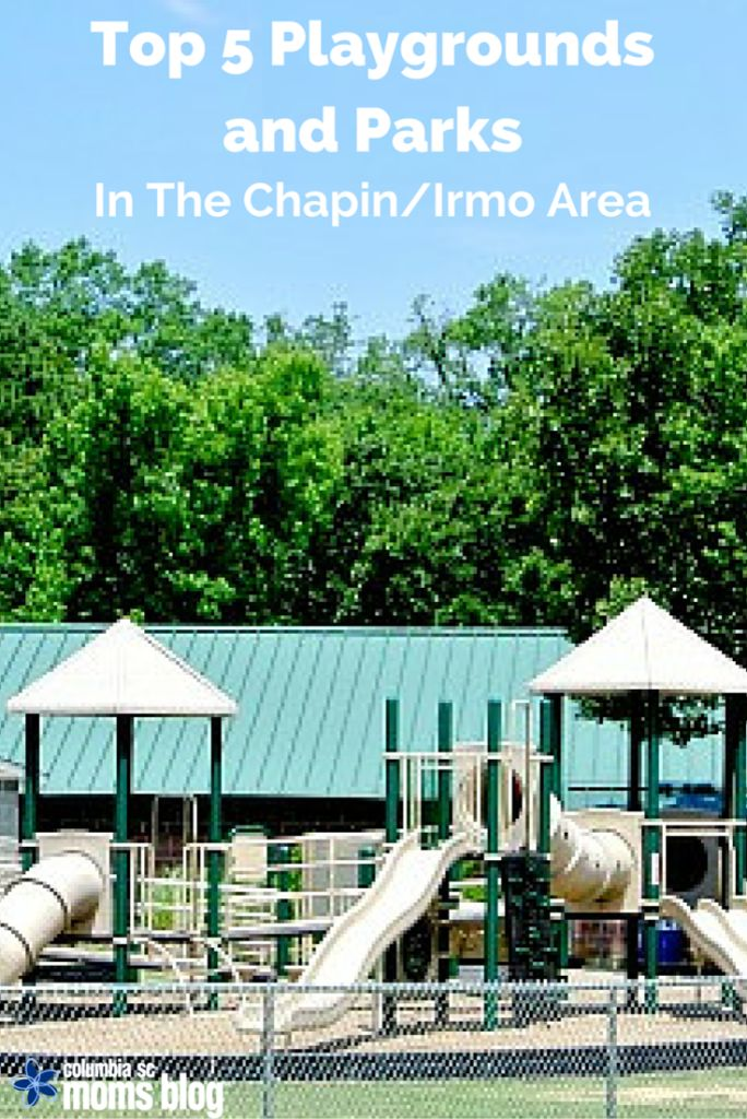 Top 5 Playgrounds and Parks In The Chapin/Irmo Area | Columbia SC Moms Blog