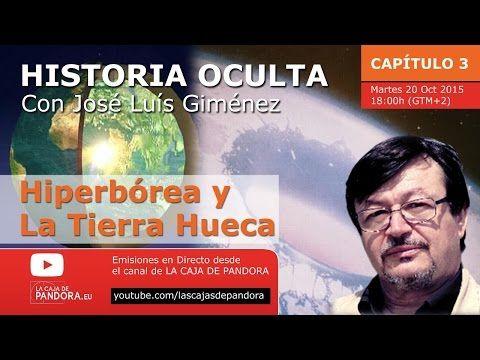 Historia Oculta - Capítulo 3 - Hiperbórea y la tierra hueca - con José Luís Giménez - YouTube