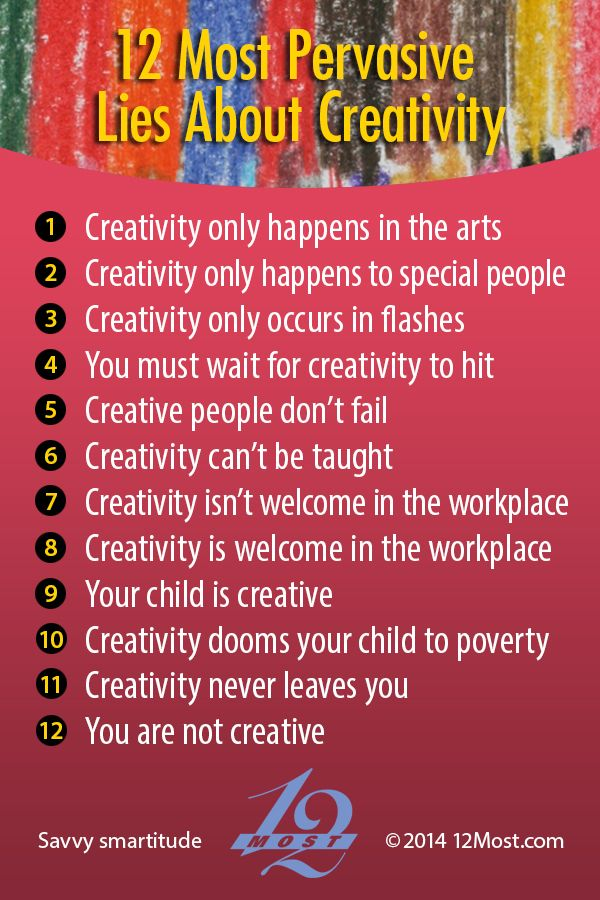 12 Most Pervasive Lies About Creativity Http://12most.com