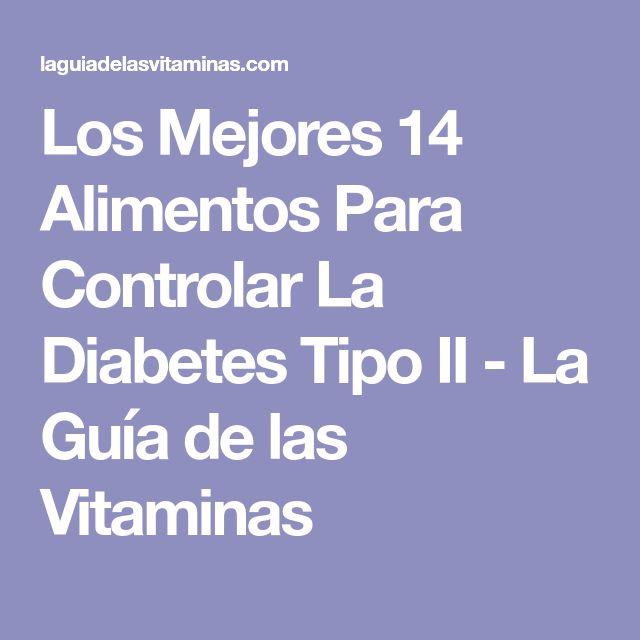 Los Mejores 14 Alimentos Para Controlar La Diabetes Tipo II - La Guía de las Vitaminas
