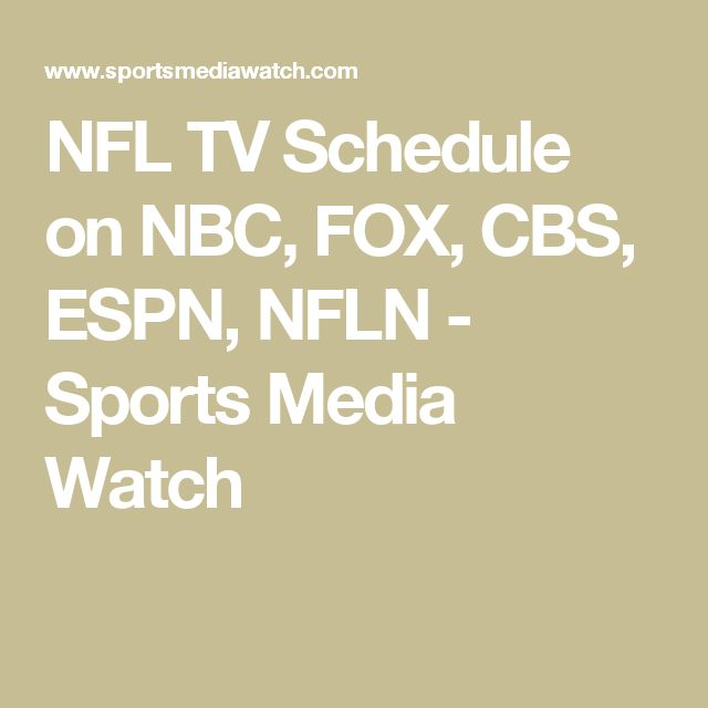 NFL TV Schedule on NBC, FOX, CBS, ESPN, NFLN - Sports Media Watch