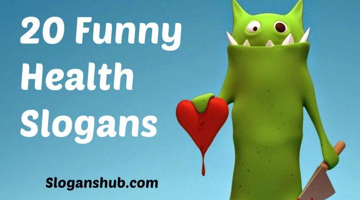 Funny Health Slogans