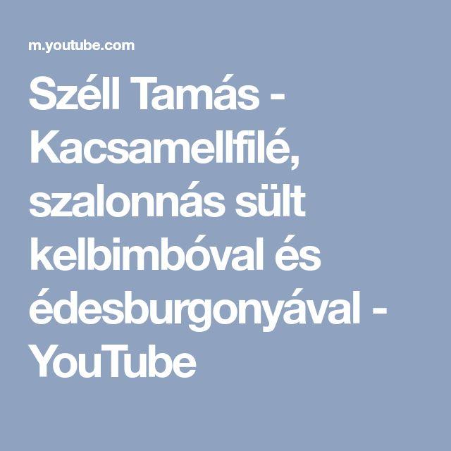 Széll Tamás - Kacsamellfilé, szalonnás sült kelbimbóval és édesburgonyával - YouTube