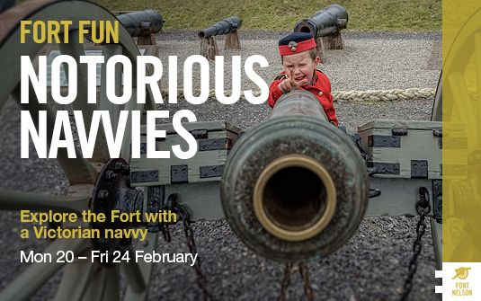 NOTORIOUS NAVVIES Starts at: 10:30am Monday 20 February 2017 Finishes at: 4:00pm Friday 24 February 2017 Location: Fort Nelson Suitable for: Families Event type: Family Activity