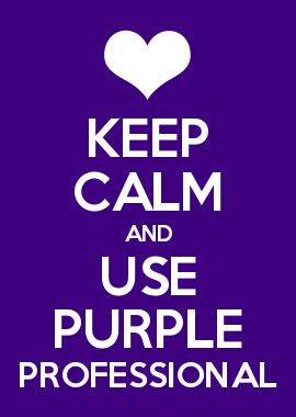 KEEP CALM AND USE PURPLE PROFESSIONAL