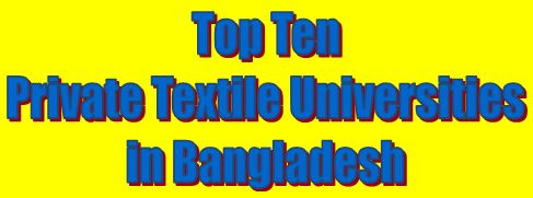 Top 10  Private Universities in Bangladesh for Textile      Mayedul Islam  Merchandiser at Fashion Xpress Buying House.  Badda, Dhaka, Ban...