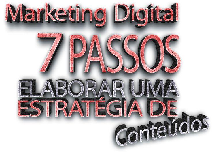 7 passos para elaborar uma estratégia de (Conteúdos) Marketing Digital para B2B