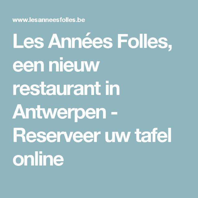 Les Années Folles, een nieuw restaurant in Antwerpen - Reserveer uw tafel online