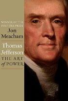 Thomas Jefferson: The Art of Power by Jon Meacham    by Jon Meacham