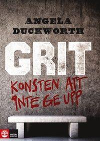 """Författare: Angela Duckworth """"Grit är ett karaktärsdrag som kombinerar uthållighet, inre driv och förmåga att inte ge upp vid motgångar. Det har visat sig vara en avgörande faktor för att nå framgång både i skolan och i yrkeslivet. Grit kan..."""