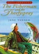 The Fisherman and the Theefyspray by Paul Jennings