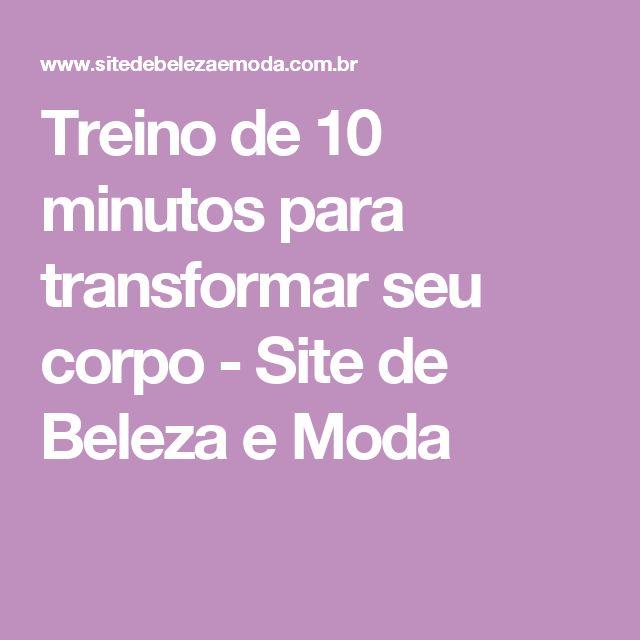 Treino de 10 minutos para transformar seu corpo - Site de Beleza e Moda