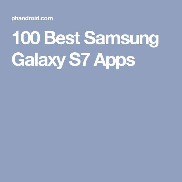 100 Best Samsung Galaxy S7 Apps
