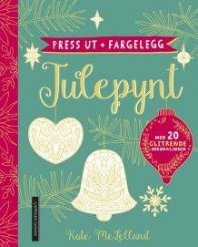 Press ut + fargelegg: Julepynt av Kate McLelland (Spiral)