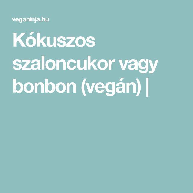 Kókuszos szaloncukor vagy bonbon (vegán) |