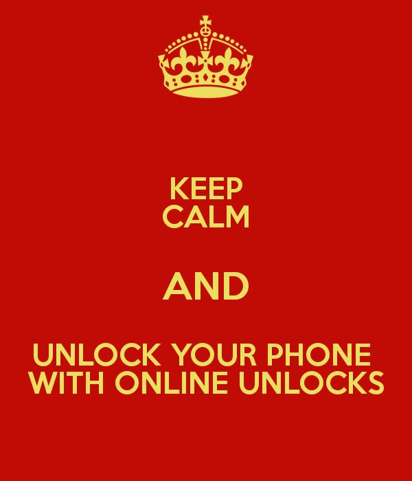 KEEP CALM AND UNLOCK YOUR PHONE  WITH ONLINE UNLOCKS
