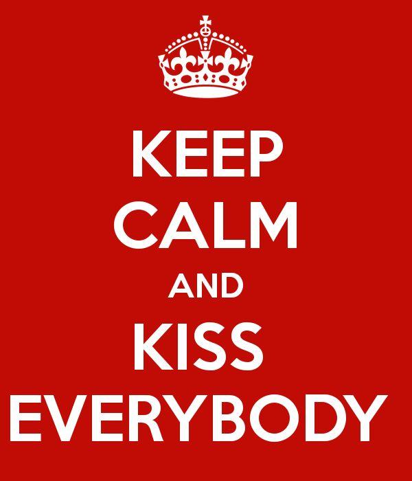 KEEP CALM AND KISS EVERYBODY #festadelbacio #6luglio #6thjuly