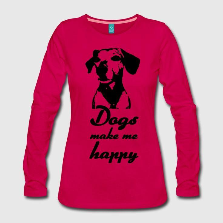 Schön Dogs Make Me Happy   Hunde, Sprüche, Geschenke Langarmshirts Frauen Premium  Langarmshirt   Dunkles Pink