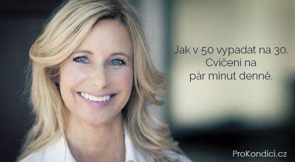Jak v 50 vypadat na 30. Cvičení na pár minut denně. | ProKondici.cz