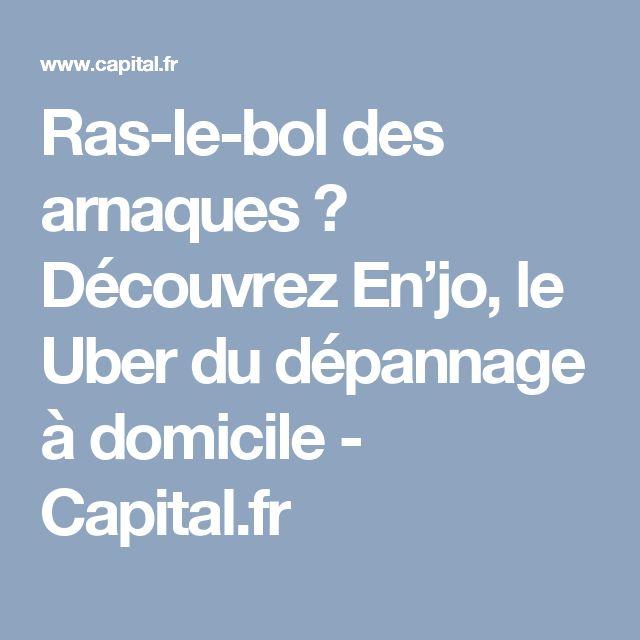 Ras-le-bol des arnaques ? Découvrez En'jo, le Uber du dépannage à domicile - Capital.fr