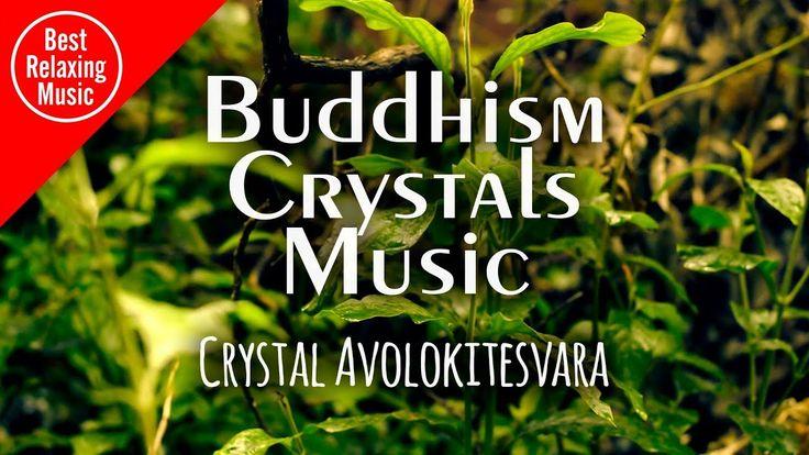 Buddhism Crystals Music - Crystal Avolokitesvara (relaxing music for stress relief and healing) #bestrelaxingmusic #BRM #relaxingmusic #relaxation #relax #instrumental #relaxinstrumental #instrumentalmusic #background #backgroundmusic #meditation #yoga #meditationmusic #yogamusic #healingmusic