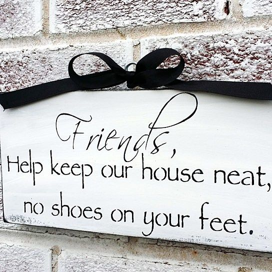"""This has become very popular ... asking visitors to remove their shoes! This is a great way to do it without having to 'say' it! After all, they say 80% of the dirt on our floor comes from shoes!Measures approx 5 1/2 x 12""""Sawtooth hanger and an eyehook with ribbon on the front - two ways to hang it!VarnishedPLEASE NOTE DATE NEEDED IN THE CHECK OUT NOTES, IF APPLICABLE. Thank you."""