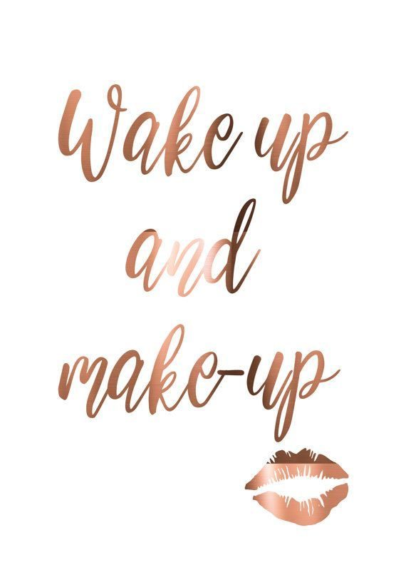 Wakeup and makeup, lipstick mark, copper foil, makeup quotes, real copper foil, kiss print, bathroom art, make-up poster, copper print