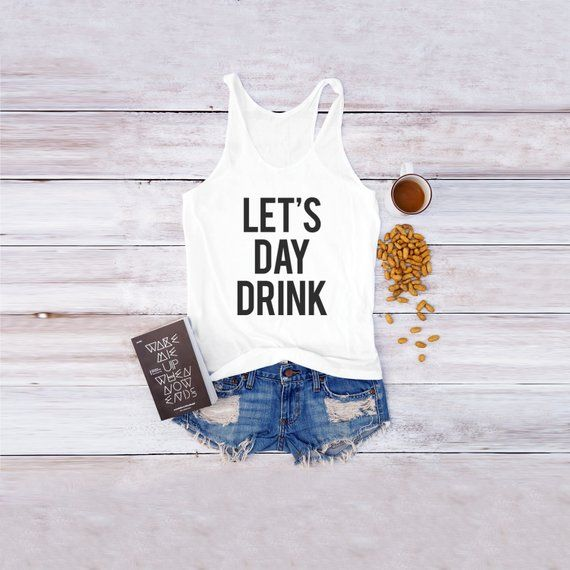 471744b351bcb1 Let s day drink tank ladies shirt tumblr shirt instagram graphic women  funny shirt gifts women top t