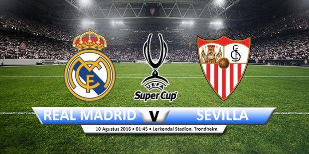 Nonton Live Streaming : Real Madrid vs Sevilla 10 Agustus 2016