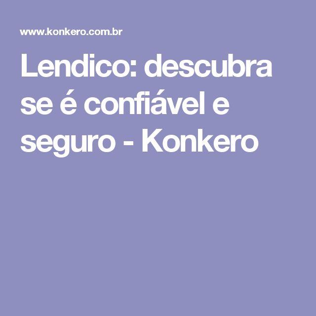 Lendico: descubra se é confiável e seguro - Konkero