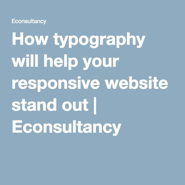 How typography will help your responsive website stand out | Econsultancy