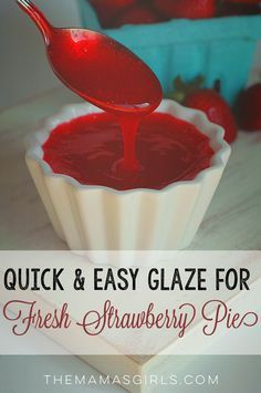 Quick and Easy Glaze for Fresh Strawberry Pie