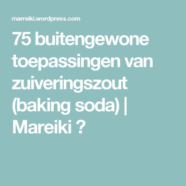 75 buitengewone toepassingen van zuiveringszout (baking soda) | Mareiki ॐ