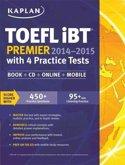 Kaplan Toefl iBT Premier 2014-2015: With 4 Practice Tests