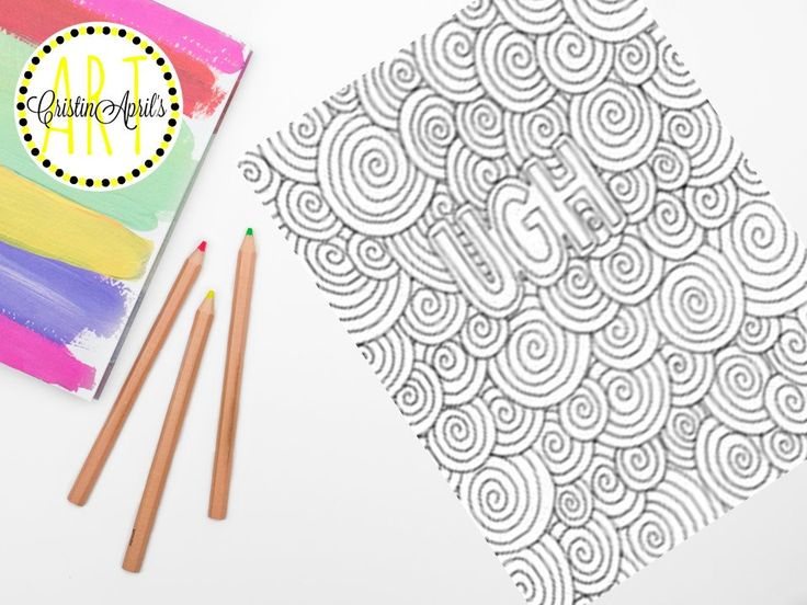 Printable Adult Coloring Book Page, UGH Swirls Instant Download,Art,Hand-Drawn, Sassy Sayings Colouring, Zentangle Inspired, Zendoodle by CristinApril on Etsy