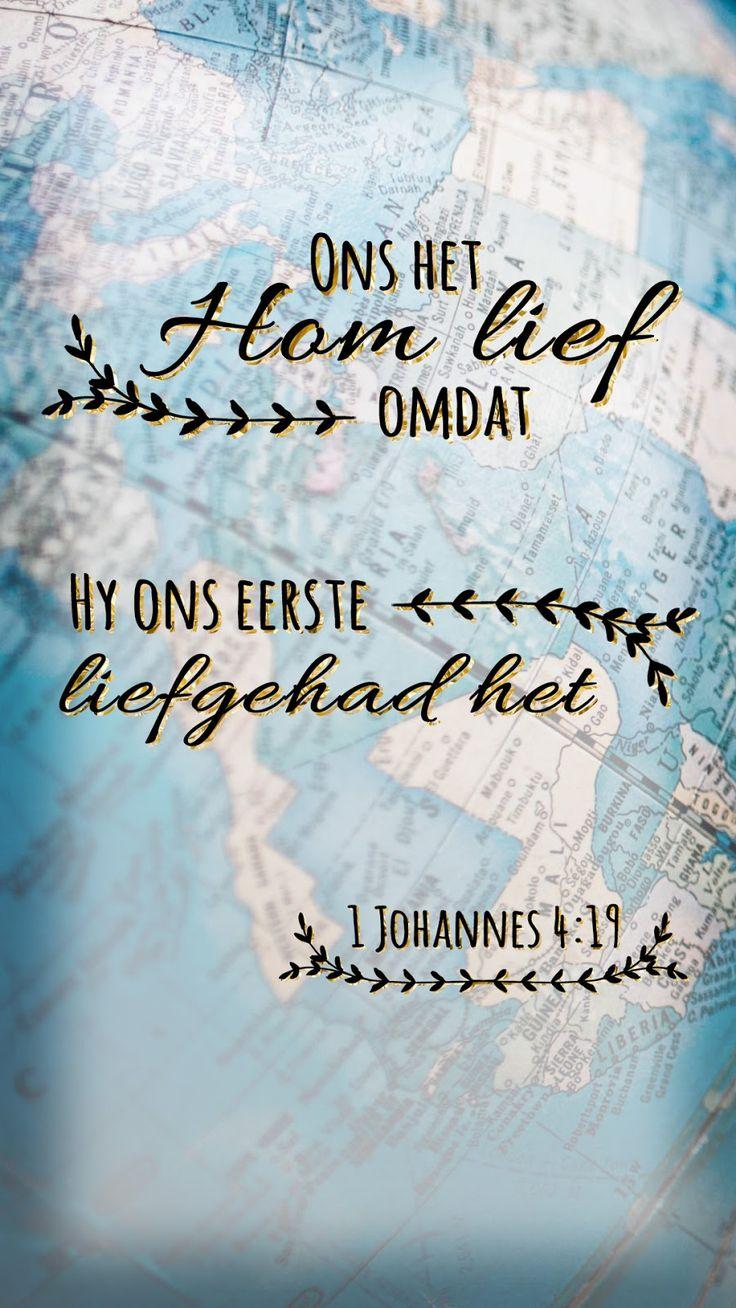 Ons het Hom lief, omdat Hy ons eerste liefgehad het. #afrikaans #bybelvers