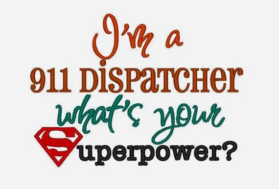 I'm a 911 dispatcher, what's your superpower?