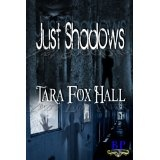 Just Shadows (Kindle Edition)By Tara Fox-Hall