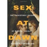 Sex at Dawn: The Prehistoric Origins of Modern Sexuality (Hardcover)By Christopher Ryan