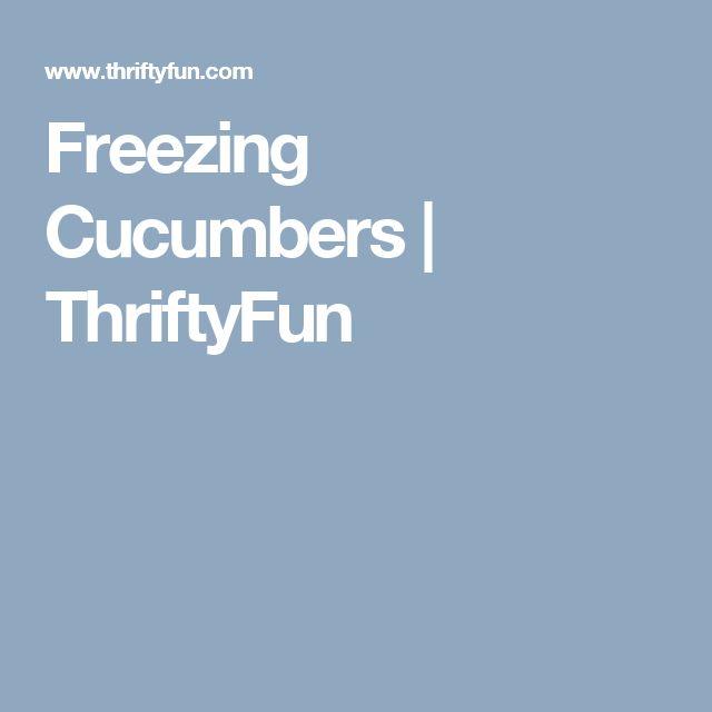 Freezing Cucumbers | ThriftyFun