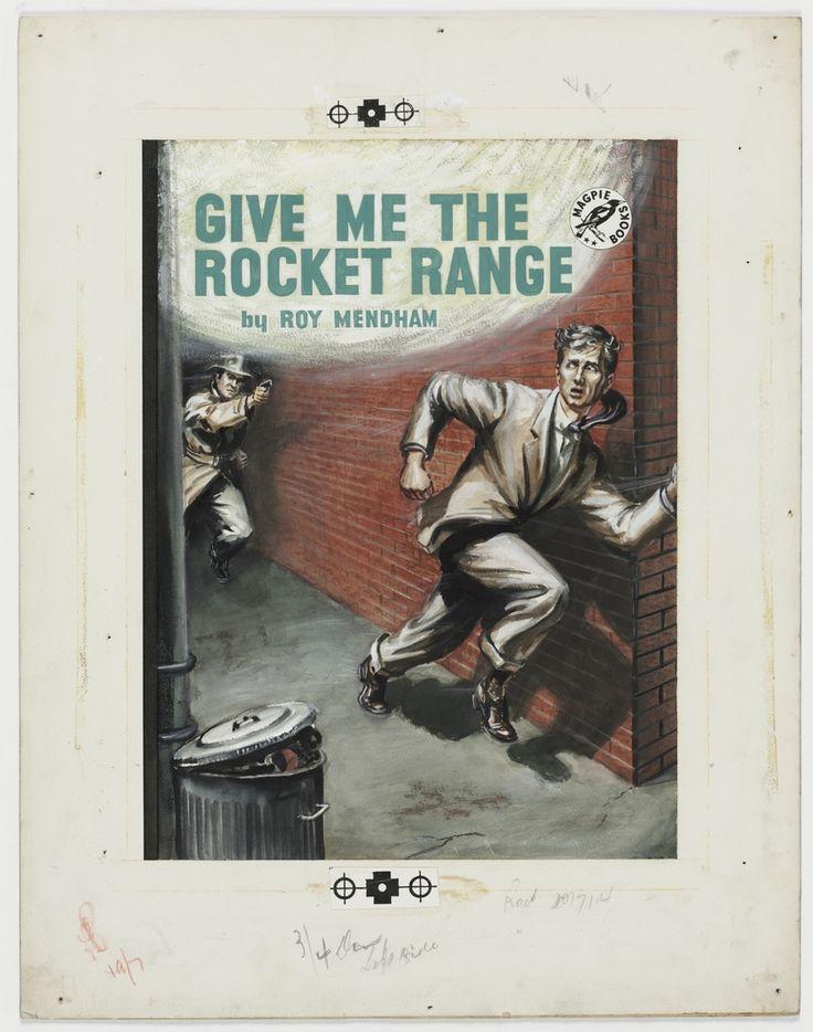 "'Give me the Rocket Range', ca.1946, cover illustration for crime story ""pulp"" published by Frank C. Johnson, Sydney."